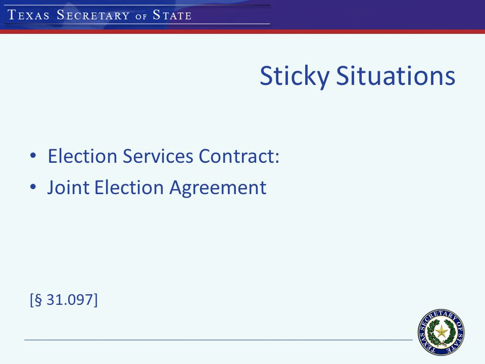 Sticky Situations Election Services Contract: Joint Election Agreement [§ 31.097]
