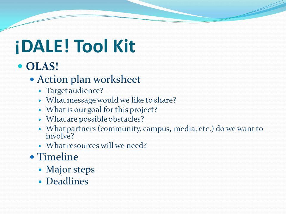 ¡DALE. Tool Kit OLAS. Action plan worksheet Target audience.