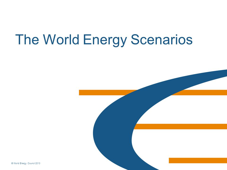 © World Energy Council 2013 Brief outline of Global Scenario stories JazzSymphony World where there is a consumer focus on achieving energy access, affordability, and individual energy security with the use of best available energy sources.