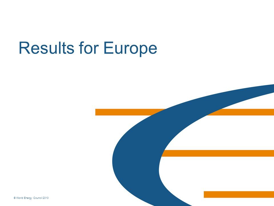 © World Energy Council 2013 Results for Europe