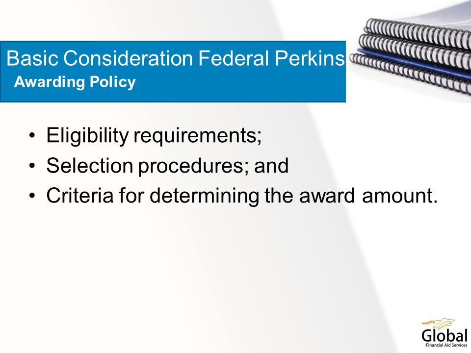 Eligibility requirements; Selection procedures; and Criteria for determining the award amount.