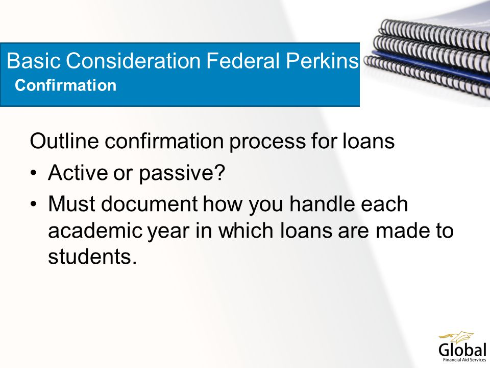 Outline confirmation process for loans Active or passive.