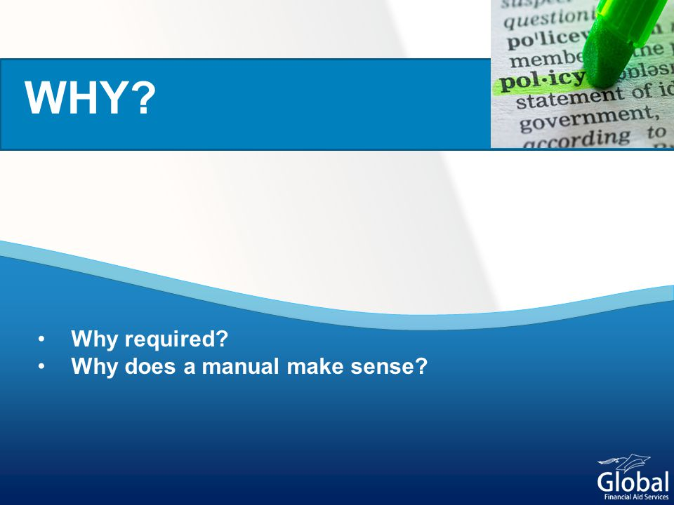 Why required? Why does a manual make sense? WHY?