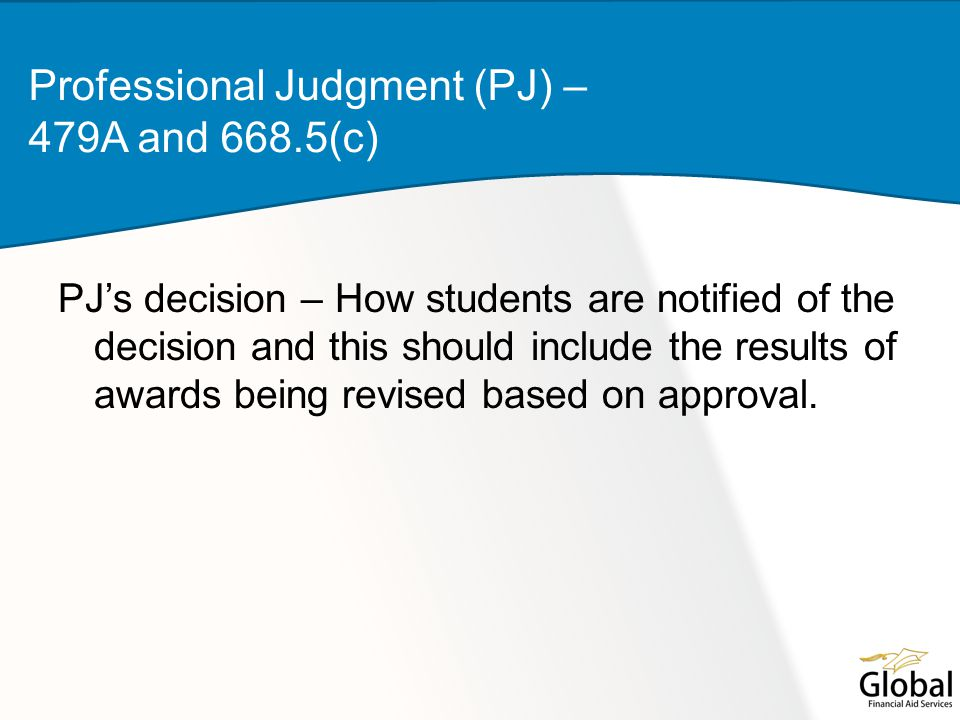 PJ's decision – How students are notified of the decision and this should include the results of awards being revised based on approval.