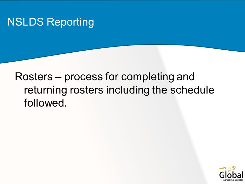 Rosters – process for completing and returning rosters including the schedule followed.
