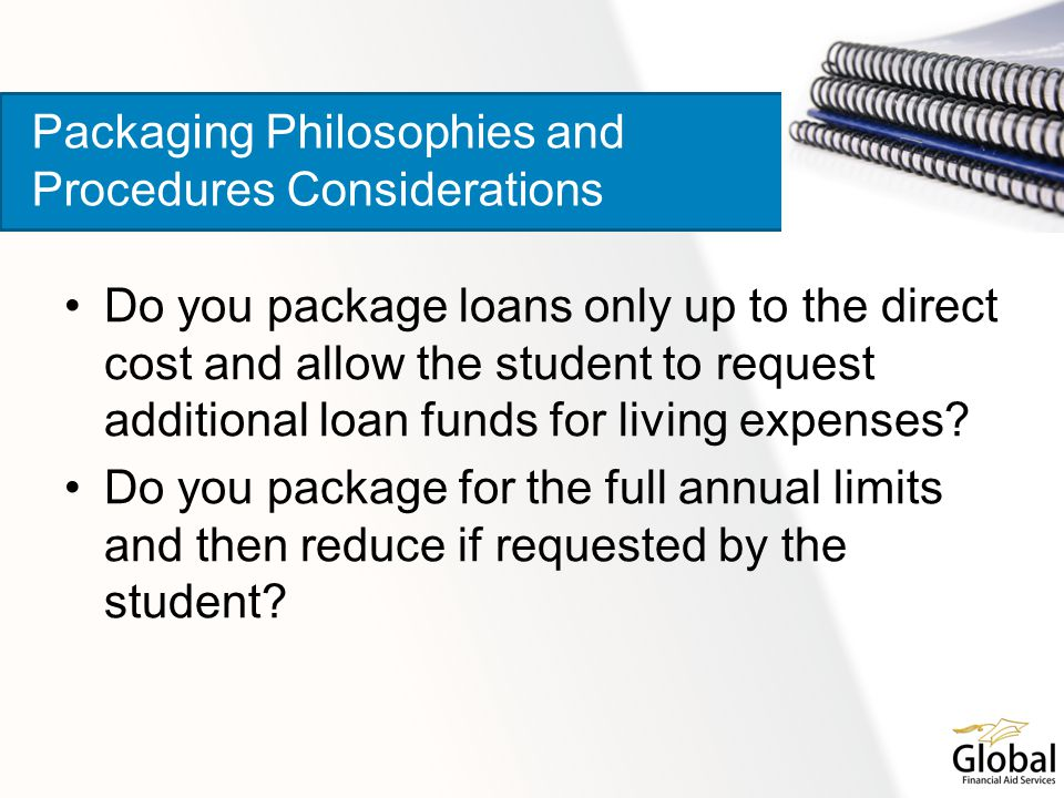 If packaging for less than a full annual amount, how are students made aware of the maximum amount they can borrow.