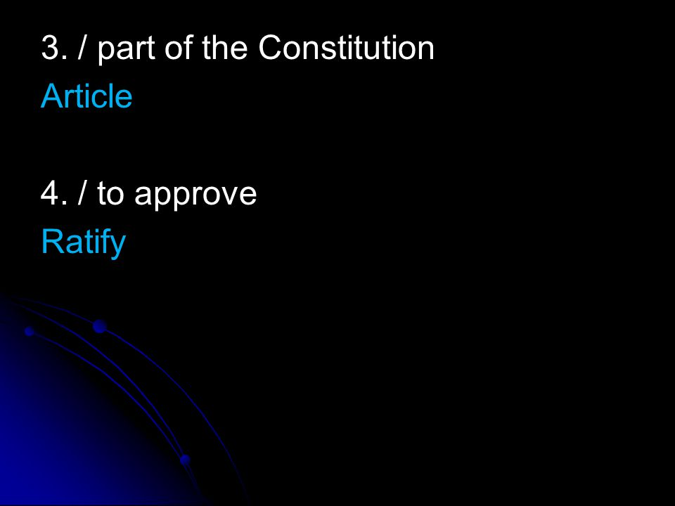 3. / part of the Constitution Article 4. / to approve Ratify