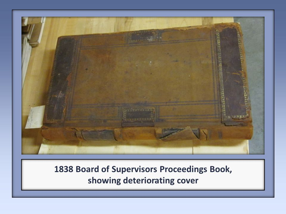 1838 Board of Supervisors Proceedings Book, showing deteriorating cover