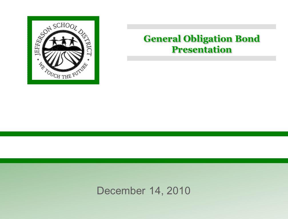 General Obligation Bond Presentation December 14, 2010