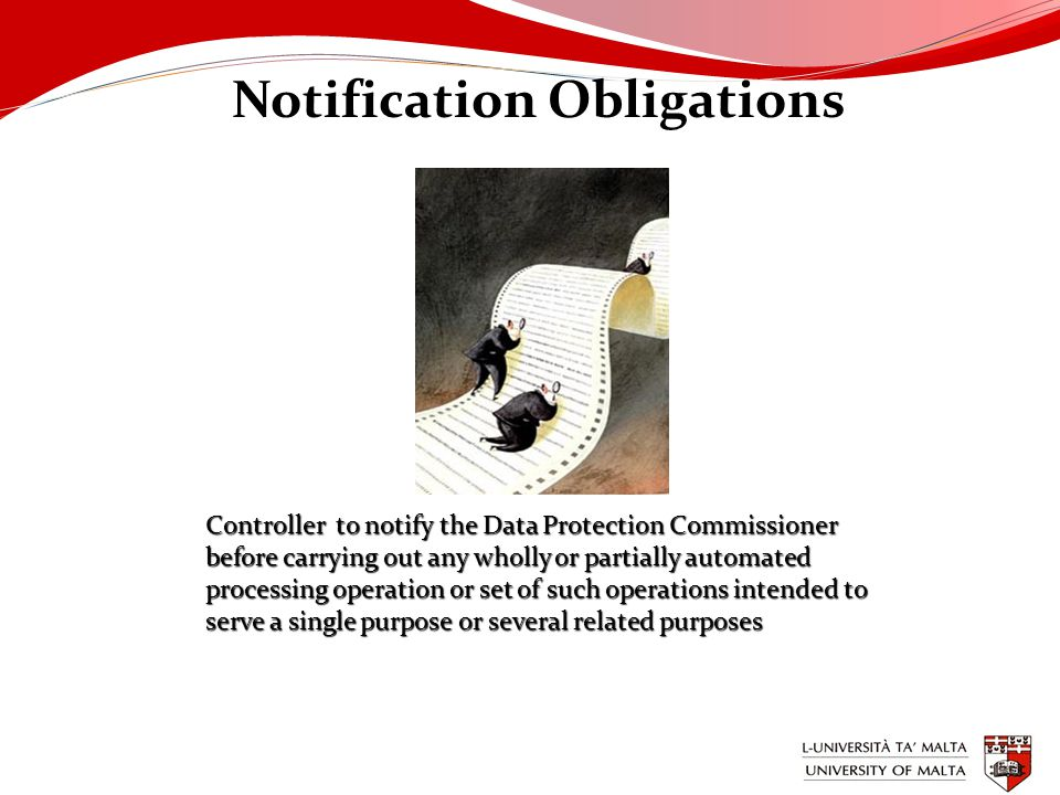 Notification Obligations Controller to notify the Data Protection Commissioner before carrying out any wholly or partially automated processing operation or set of such operations intended to serve a single purpose or several related purposes