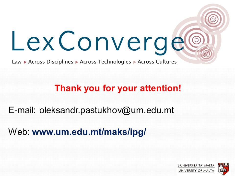 Thank you for your attention! E-mail: oleksandr.pastukhov@um.edu.mt Web: www.um.edu.mt/maks/ipg/