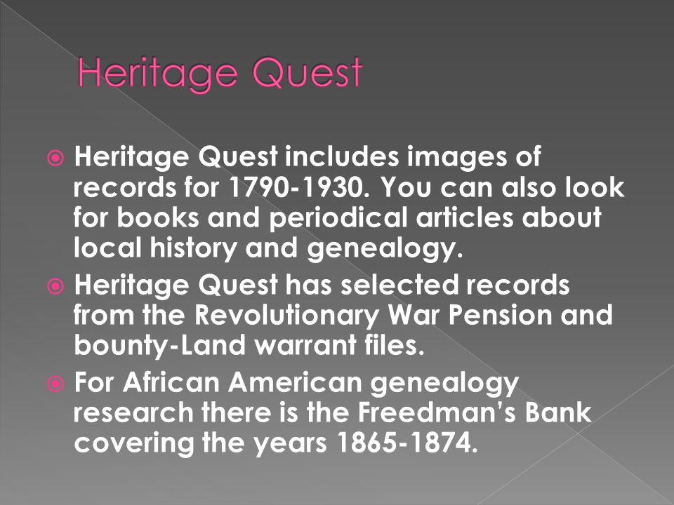  Heritage Quest includes images of records for 1790-1930.