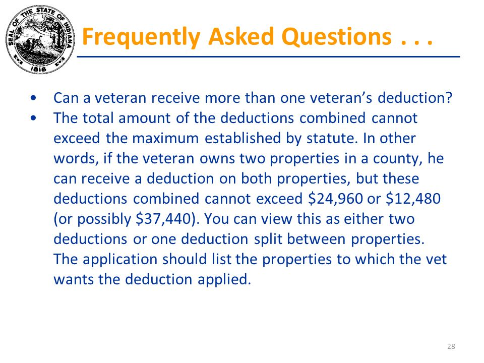 Can a veteran receive more than one veteran's deduction? The total amount of the deductions combined cannot exceed the maximum established by statute.