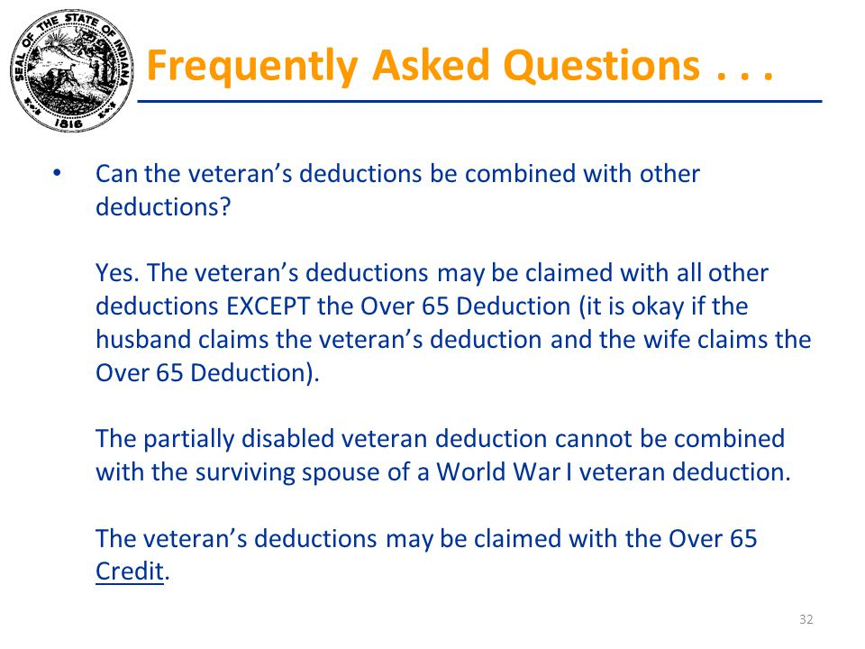 Can the veteran's deductions be combined with other deductions? Yes. The veteran's deductions may be claimed with all other deductions EXCEPT the Over