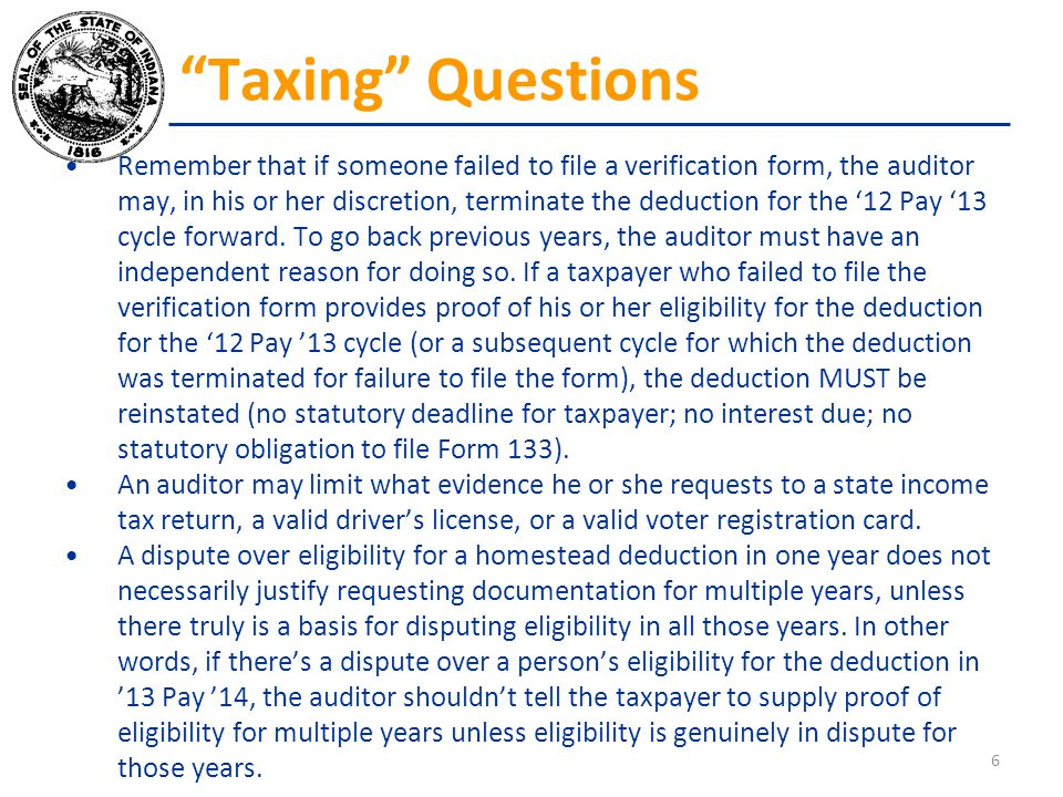 Remember that if someone failed to file a verification form, the auditor may, in his or her discretion, terminate the deduction for the '12 Pay '13 cy