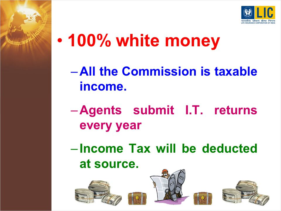 100% white money –A–All the Commission is taxable income.
