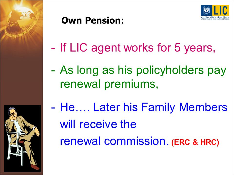 Social Status –L–LIC agency gives a good recognition in the society.