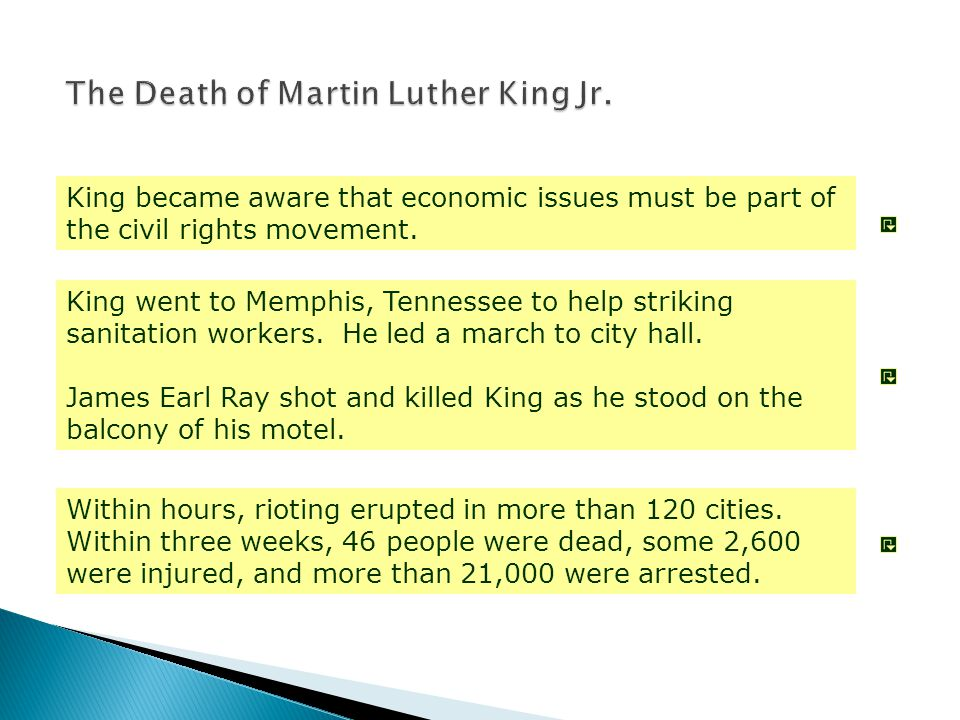 King became aware that economic issues must be part of the civil rights movement. King went to Memphis, Tennessee to help striking sanitation workers.