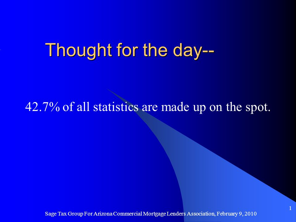 Thought for the day-- 42.7% of all statistics are made up on the spot.