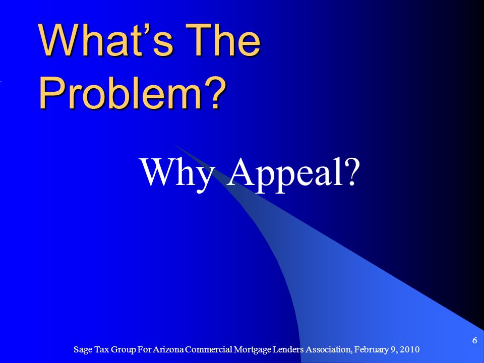 6 What's The Problem? Why Appeal?