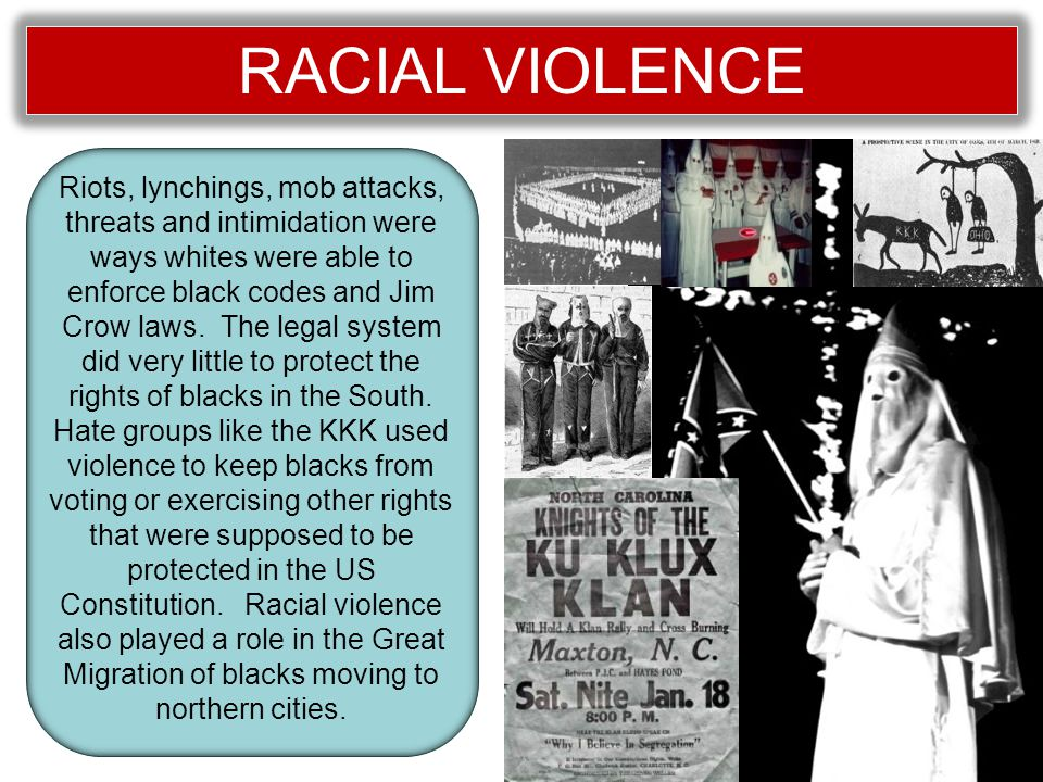 Riots, lynchings, mob attacks, threats and intimidation were ways whites were able to enforce black codes and Jim Crow laws.