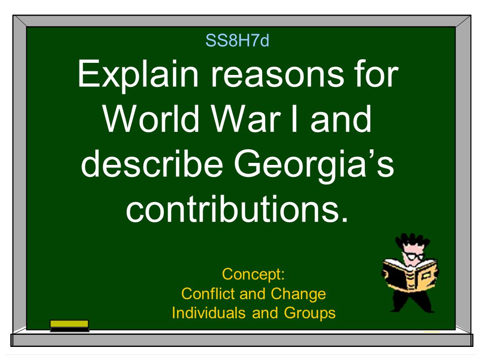 SS8H7d Explain reasons for World War I and describe Georgia's contributions.
