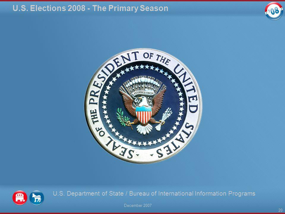 U.S. Elections 2008 - The Primary Season U.S.