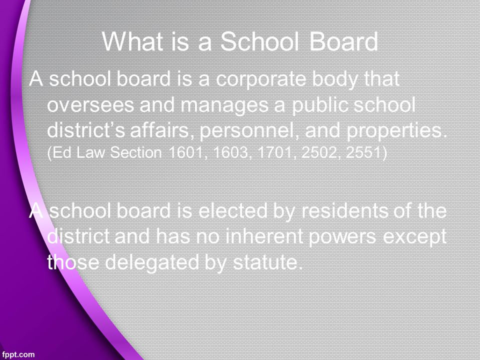 What is a School Board A school board is a corporate body that oversees and manages a public school district's affairs, personnel, and properties.