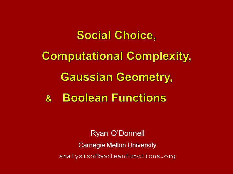 Ryan O'Donnell Carnegie Mellon University analysisofbooleanfunctions.org