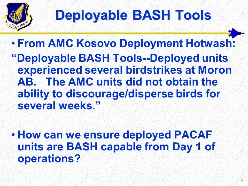 "3 Deployable BASH Tools From AMC Kosovo Deployment Hotwash: ""Deployable BASH Tools--Deployed units experienced several birdstrikes at Moron AB. The AM"