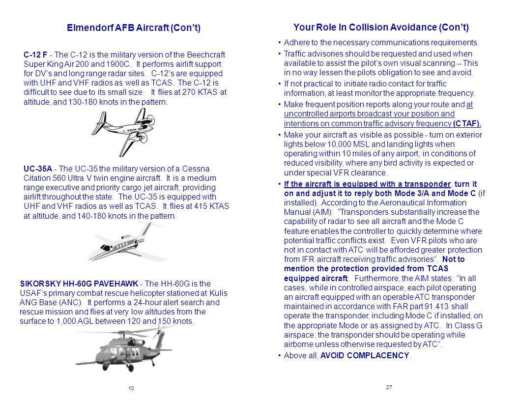 Elmendorf AFB Aircraft (Con't) C-12 F - The C-12 is the military version of the Beechcraft Super King Air 200 and 1900C.