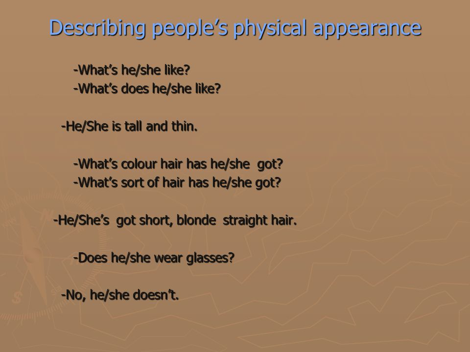 Describing people's physical appearance -What's he/she like.