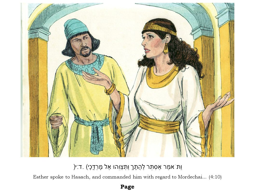 Esther spoke to Hasach, and commanded him with regard to Mordechai...