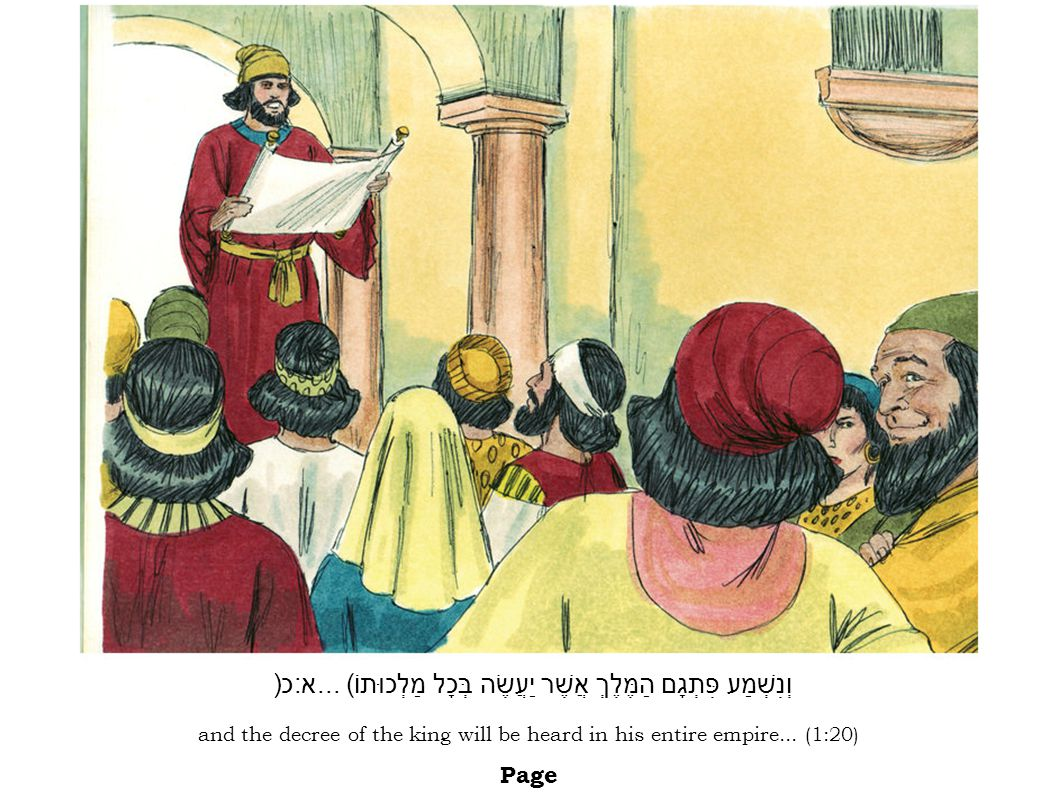 ...Haman thought to himself, who could the king want to honour more than me?.