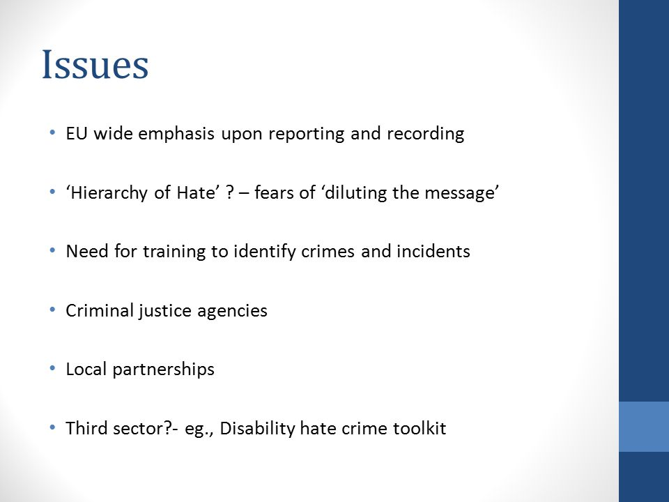 Issues EU wide emphasis upon reporting and recording 'Hierarchy of Hate' .