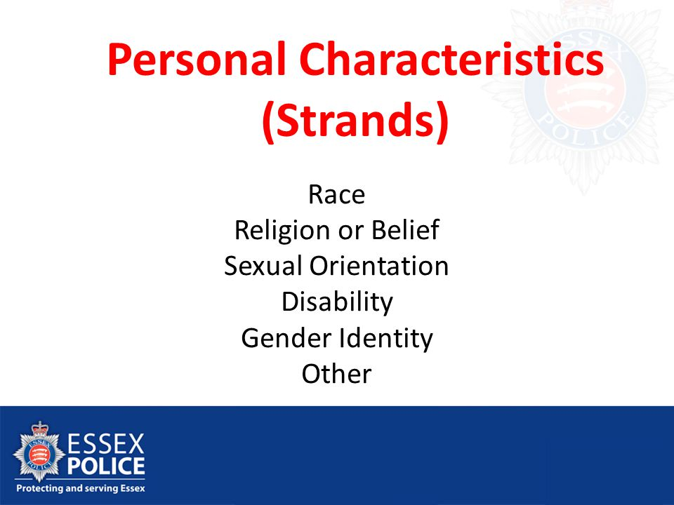 Personal Characteristics (Strands) Race Religion or Belief Sexual Orientation Disability Gender Identity Other