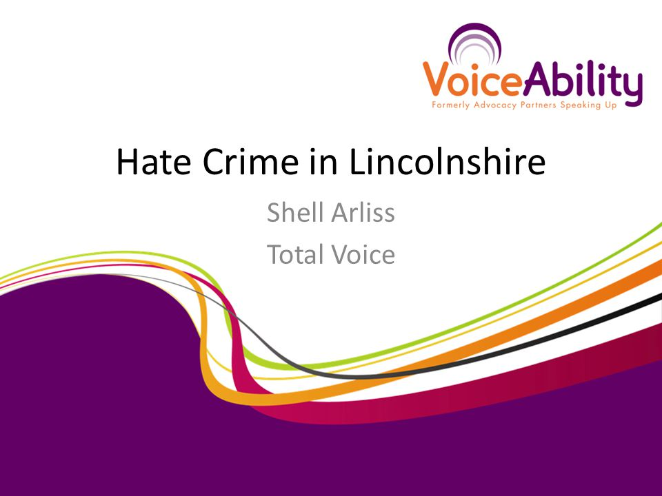Hate Crime in Lincolnshire Shell Arliss Total Voice