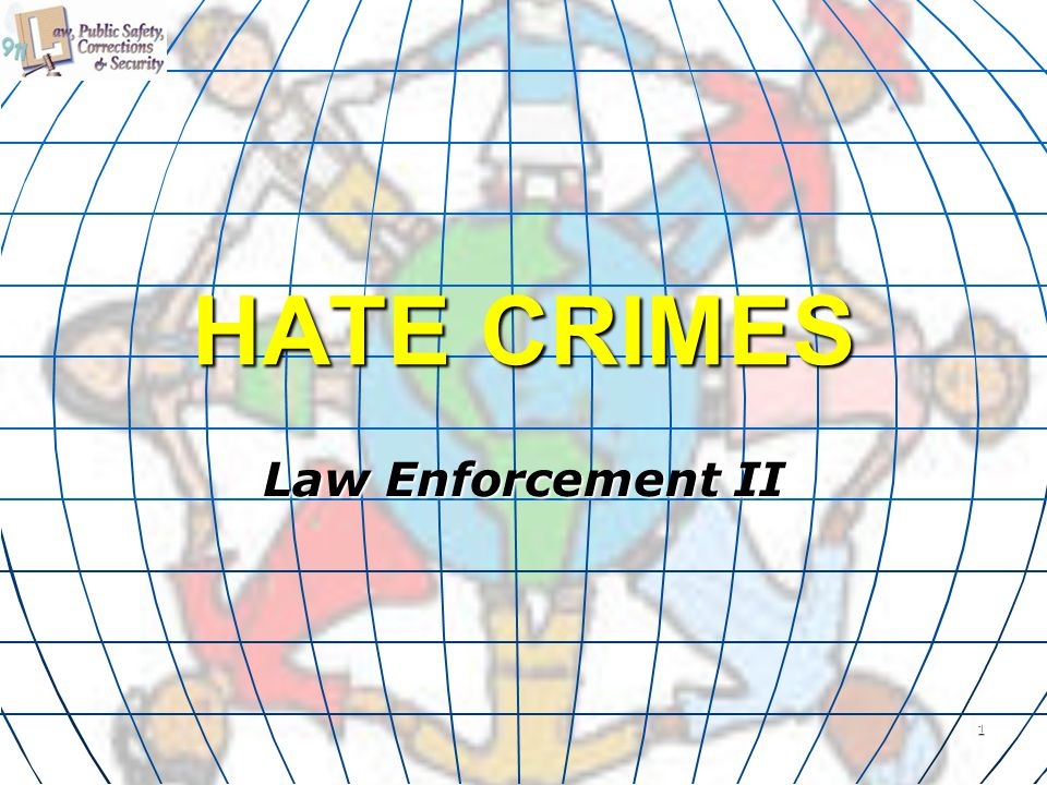 HATE CRIMES Law Enforcement II 1