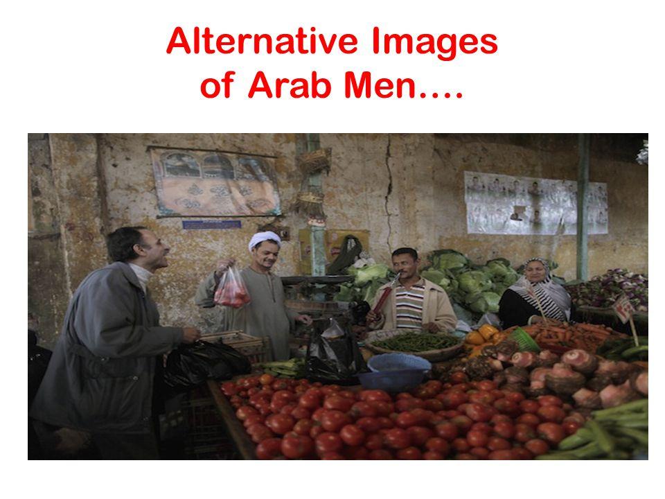 Alternative Images of Arab Men….