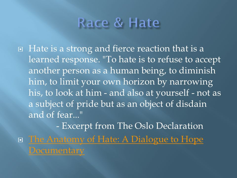  Hate is a strong and fierce reaction that is a learned response.