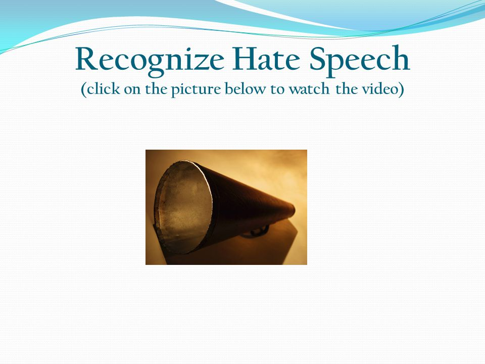 Recognize Hate Speech (click on the picture below to watch the video)