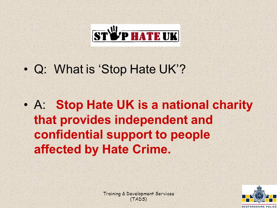Q: What is 'Stop Hate UK'.