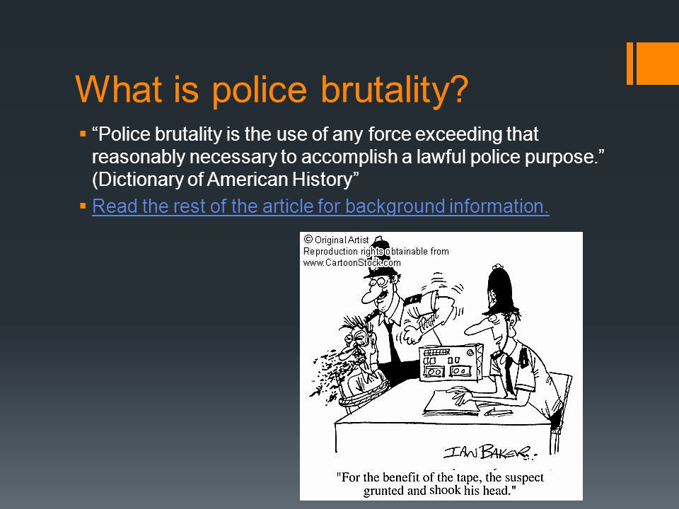 What is police brutality.