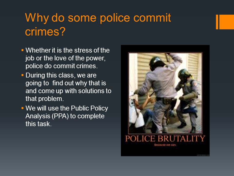 Why do some police commit crimes.
