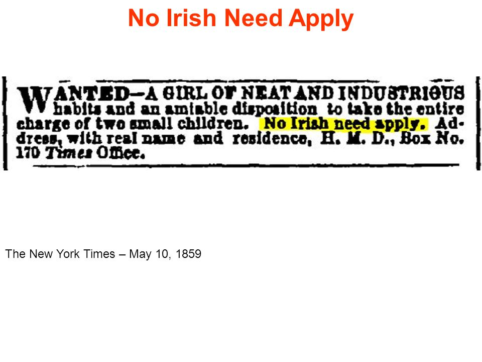 The New York Times – May 10, 1859 No Irish Need Apply