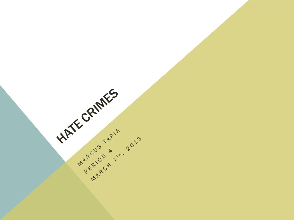 WHAT IS A HATE CRIME.