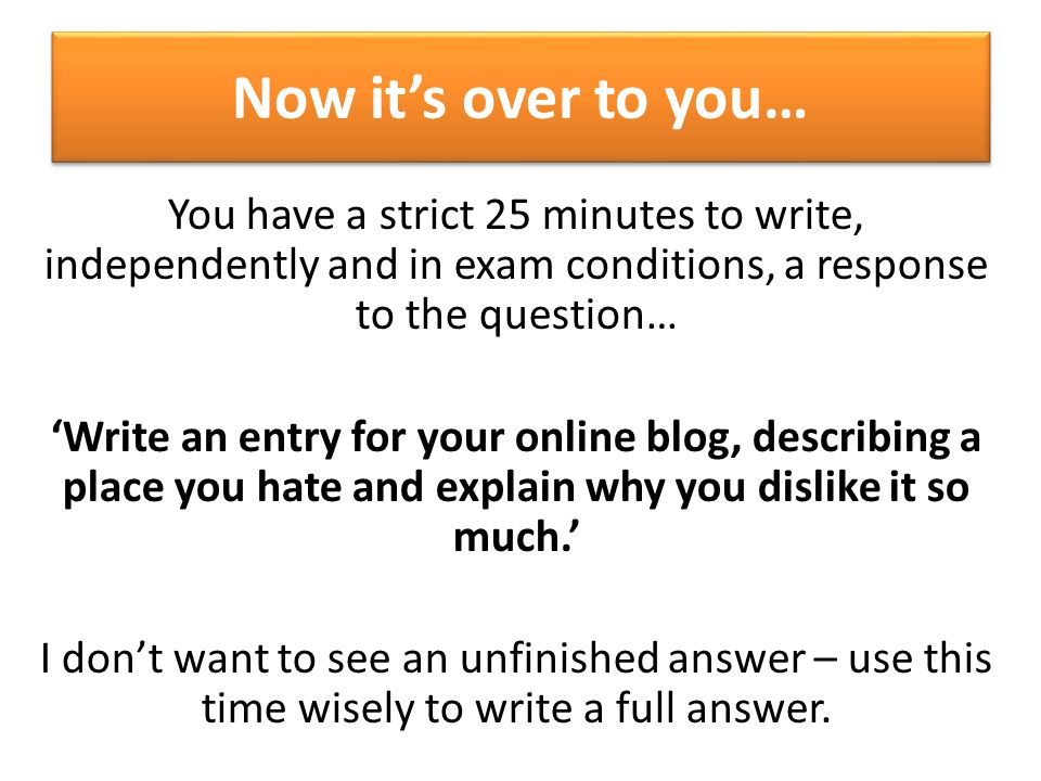Question 5: Write an entry for your online blog, describing a place you hate and explain why you dislike it so much.