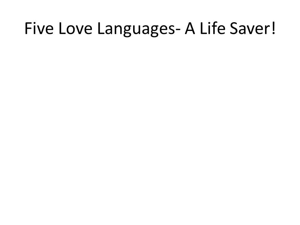 Five Love Languages- A Life Saver!