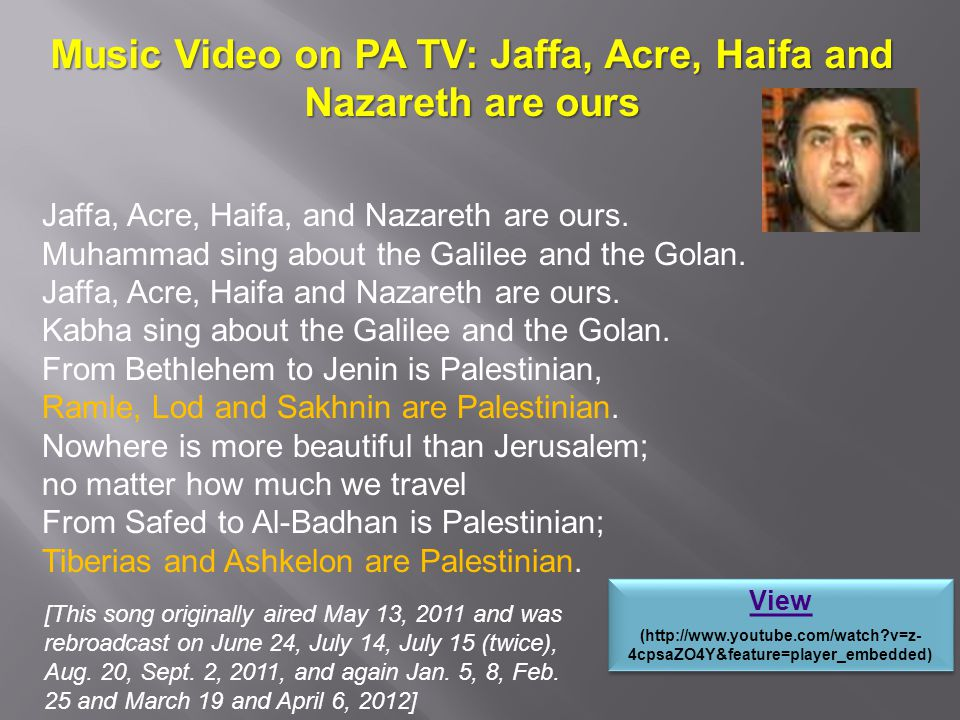 Music Video on PA TV: Jaffa, Acre, Haifa and Nazareth are ours Jaffa, Acre, Haifa, and Nazareth are ours.