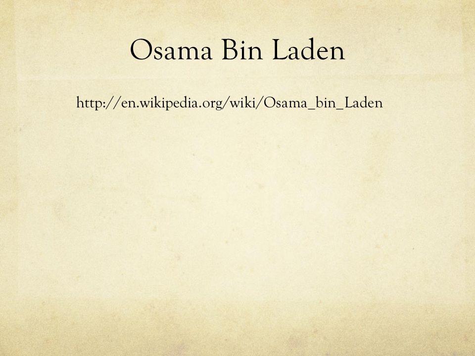 Osama Bin Laden http://en.wikipedia.org/wiki/Osama_bin_Laden